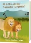 El S.O.S. de los Animales ¡Urgente! - María Josefina Cerda Cerda