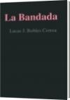 La Bandada - Lucas J. Robles Correa