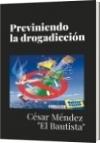 Previniendo  la drogadicción - César Méndez