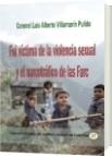 Fui víctima de la violencia sexual y el narcotráfico de las Farc - Luis Alberto Villamarin Pulido