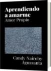 Aprendiendo a amarme - Candy Nairoby Aguasanta
