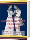 General Gustavo Rojas Pinilla El Estadista (1953-1957) - María Eugenia Rojas Correa