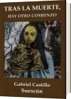 Tras la muerte, hay otro comienzo - Gabriel Darío Castillo Suescún