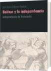 Bolívar y la independencia - José Jesús Alfonzo Boadas