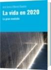 La vida en 2020 - José Jesús Alfonzo Boadas