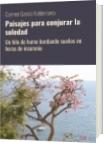Paisajes para conjurar la soledad - Carmen García Valderrama