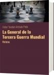 La General de la Tercera Guerra Mundial - Víctor Teodoro Arévalo Peña