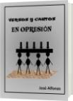 Versos y Cantos en Opresión - José Jesús Alfonzo Boadas