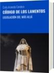 CÓDIGO DE LOS LAMENTOS - Carla Araneda Condeza