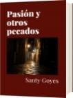Pasión y otros pecados - Santy Goyes