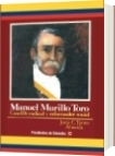 Manuel Murillo Toro - Jesus C. Torres Almeida