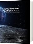 Memorias del Planeta Azul contadas desde la Luna - Alvaro Angee