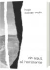 de aquí al horizonte - Hugo Cuevas-Mohr