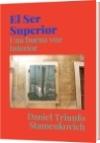 El Ser Superior - Daniel Triunfo Stamenkovich