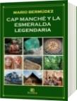 CAP MANCHÉ Y LA ESMERALDA LEGENDARIA - Mario Bermúdez