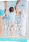 Manual de supervivencia para padres PKU - ANDRES HUERTA