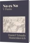 No es No - Daniel Triunfo Stamenkovich