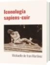 Iconología sapiens-cuir - Michaelle de fran Martínez