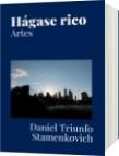 Hágase rico - Daniel Triunfo Stamenkovich