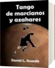 Tango de Marcianos y Azahares - Daniel Leandro Stuardo Soto