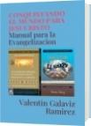 CONQUISTANDO EL MUNDO PARA JESUCRISTO - Valentin Galaviz Ramirez