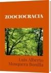 ZOOCIOCRACIA - Luis Alberto Mosquera Bonilla