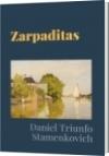 Zarpaditas - Daniel Triunfo Stamenkovich