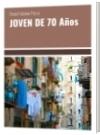 JOVEN DE 70 Años - Elena Fabiana Parra