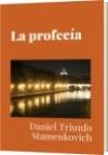 La profecía - Daniel Triunfo Stamenkovich