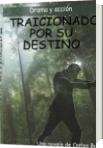 TRAICIONADO POR SU DESTINO - Carlos Arturo Bustos Urango
