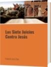 Los Siete Juicios Contra Jesús - Rolando José Olivo
