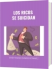 LOS RICOS  SE SUICIDAN - DAVID FRANCISCO CAMARGO HERNÁNDEZ