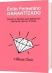 Éxito Femenino Garantizado - Liliana Diez