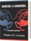 Derecha vs Izquierda - Walter E. Carena