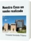 Nuestra Casa un sueño realizado - Fernando Hernández Polanco