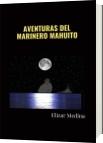 AVENTURAS DEL MARINERO MAHUITO - Elizar Medina