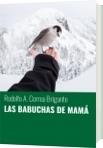 LAS BABUCHAS DE MAMÁ - Rodolfo A. Correa Brigante