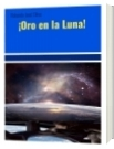 ¡Oro en la Luna! - Rolando José Olivo