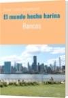 El mundo hecho harina - Daniel Triunfo Stamenkovich