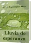 Lluvia de esperanza - Alvaro René Esparragoza Mejía
