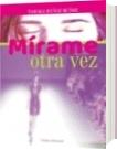 Mírame otra vez - Tamara Sabrina Muñoz Muñoz