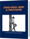 CÓDIGO MORAL SOBRE LA PROSTITUCIÓN - DAVID FRANCISCO CAMARGO HERNÁNDEZ