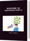 RESISTIRÉ,Mi experiencia Covid-19 - Elizar Medina