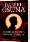 Donde el tiempo no nos destruya - Daniel Alejandro Osuna Araujo