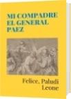MI COMPADRE EL GENERAL PAEZ - Felice, Paludi Leone