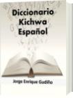 Diccionario Kichwa - Jorge Enrique Gudiño Davila
