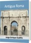 Antigua Roma - Jorge Enrique Gudiño