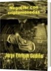 Negociar con criptomonedas - Jorge Enrique Gudiño Davila