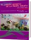 EL JARDÍN SECRETO DE LA PROFE JIRAFA - MARIA ELENA TORO OSSA