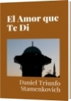 El Amor que Te Di - Daniel Triunfo Stamenkovich